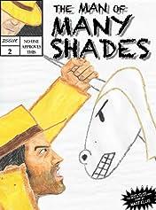 The Man of Many Shades #2