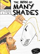 The Man of Many Shades #2