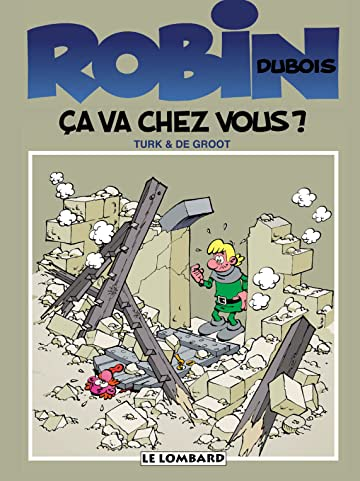 Robin Dubois Tome 3: Ca va chez vous ?