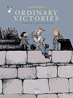 Ordinary Victories Vol. 2: Trivial quantities