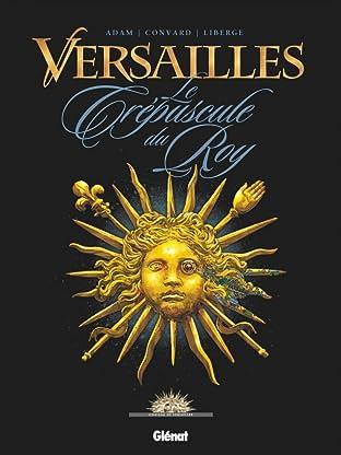 Versailles Vol. 1: Le crépuscule du Roy