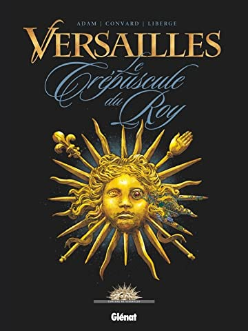 Versailles Vol. 1: Le crépuscule du Roy