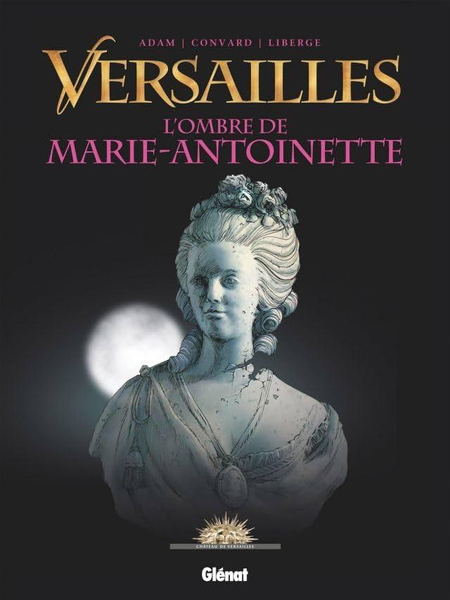 Versailles Vol. 2: L'Ombre de Marie-Antoinette