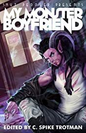 Smut Peddler Presents: My Monster Boyfriend