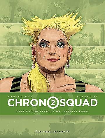 Chronosquad Vol. 2: Destination révolution, dernier appel