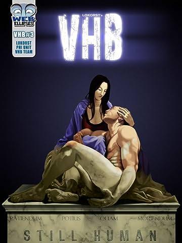 V.H.B. Vol. 3: Still Human