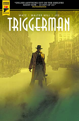 Walter Hill's Triggerman Tome 1