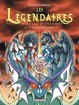 Les Légendaires Tome 10: Le Cycle d'Anathos : La Marque du destin