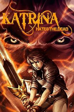 Katrina Hates the Dead #5