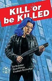 Kill or Be Killed No.7