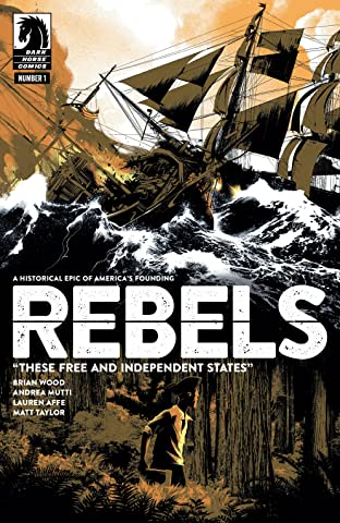 Rebels: These Free and Independent States #1