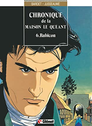 Chroniques de la Maison Le Quéant Vol. 6: Rubicon