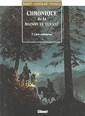 Chroniques de la Maison Le Quéant Vol. 7: Coeur aventureux