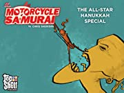 The Motorcycle Samurai: The All-Star Hanukkah Special