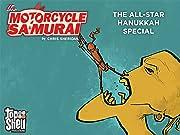 The Motorcycle Samurai: The All-Star Hanukkah Special