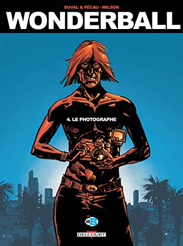 Wonderball Tome 4: Le Photographe