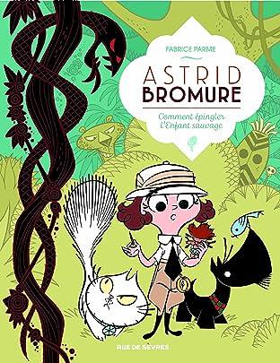 Astrid Bromure Tome 3: Comment épingler l'enfant sauvage