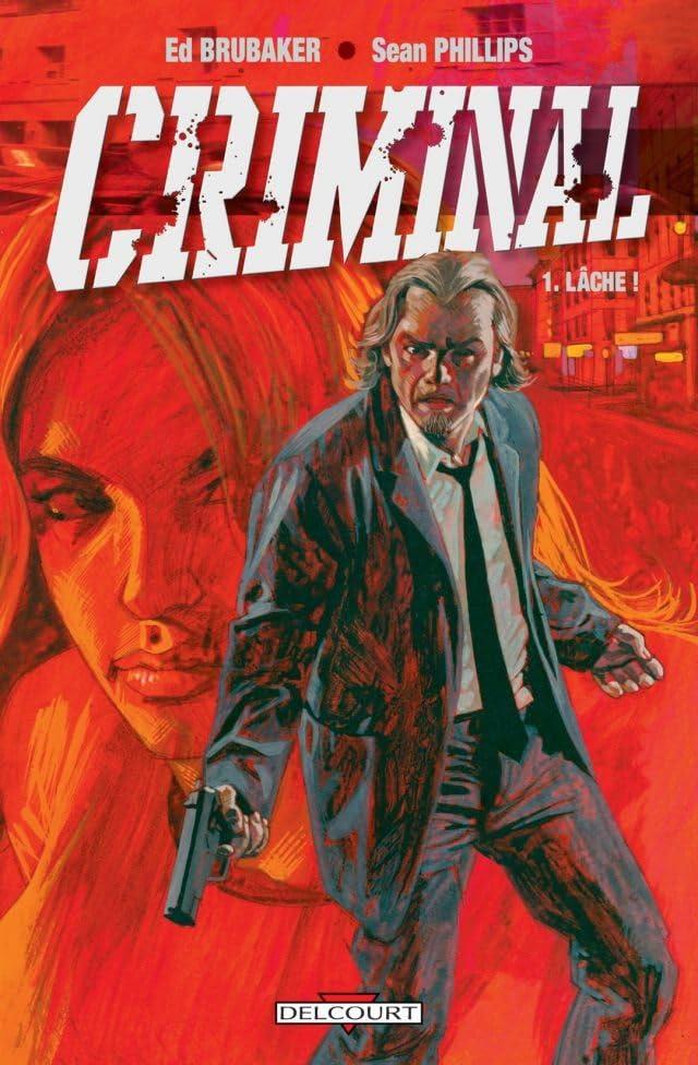 Criminal Vol. 1: Lâche !