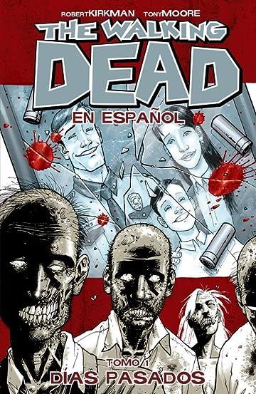 The Walking Dead (Spanish) Vol. 1: Dias Pasados