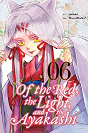 Of the Red, the Light, and the Ayakashi Vol. 6