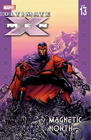 Ultimate X-Men Tome 13: Magnetic North