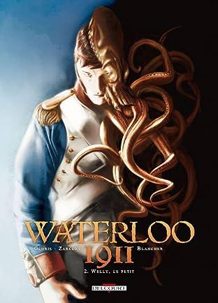 Waterloo 1911 Vol. 2: Welly, le petit