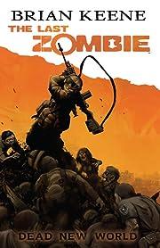 The Last Zombie: Dead New World Vol. 1