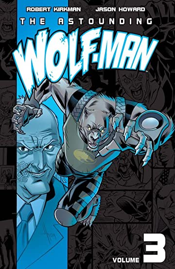 The Astounding Wolf-Man Tome 3