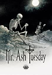 Mr. Ash Tuesday Vol. 1: Welcome!