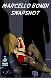 Marcello Bondi's SNAPSHOT Vol. 1: Betrayal