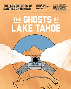 The Ghosts of Lake Tahoe: The Adventures of Santiago + Dunbar