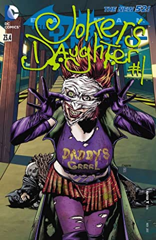 Batman: The Dark Knight (2011-2014) No.23.4: Featuring Joker's Daughter