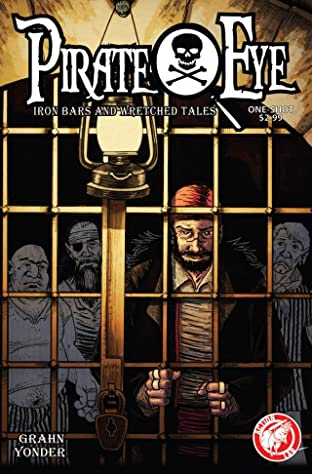 Pirate Eye: Iron Bars, Wretched Tales