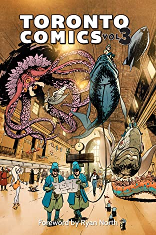 Toronto Comics Anthology Tome 3