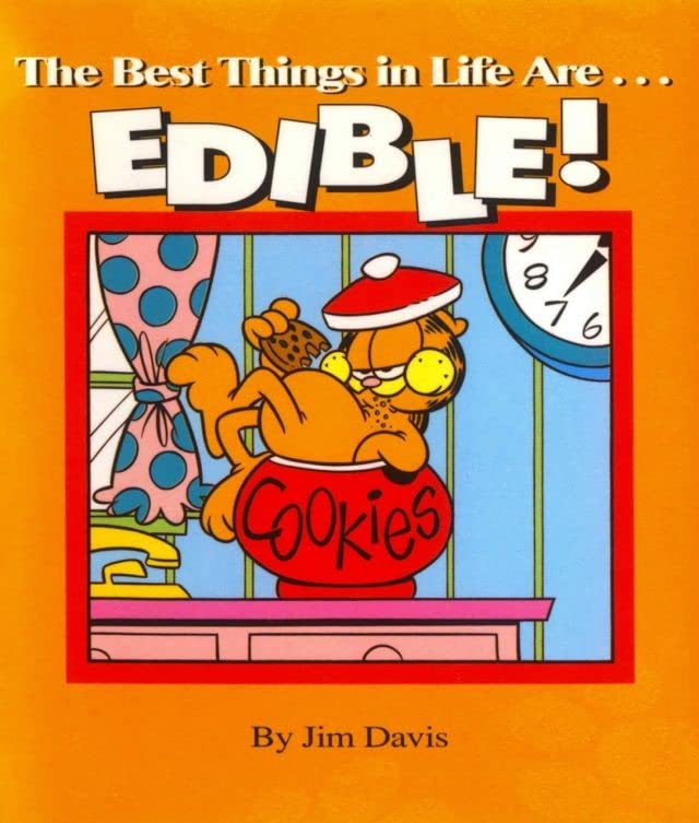 Garfield: The Best Things in Life Are...EDIBLE!
