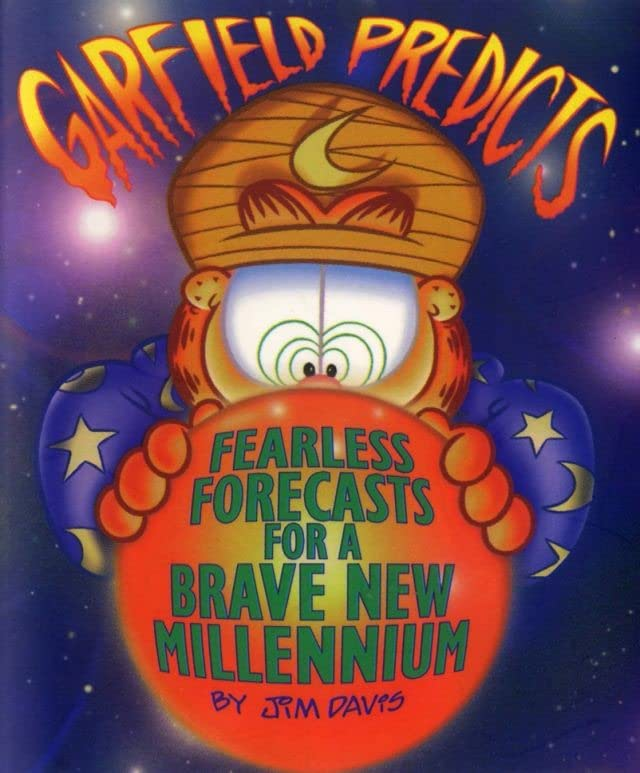 Garfield Predicts: Fearless Forecasts for a Brave New Millennium