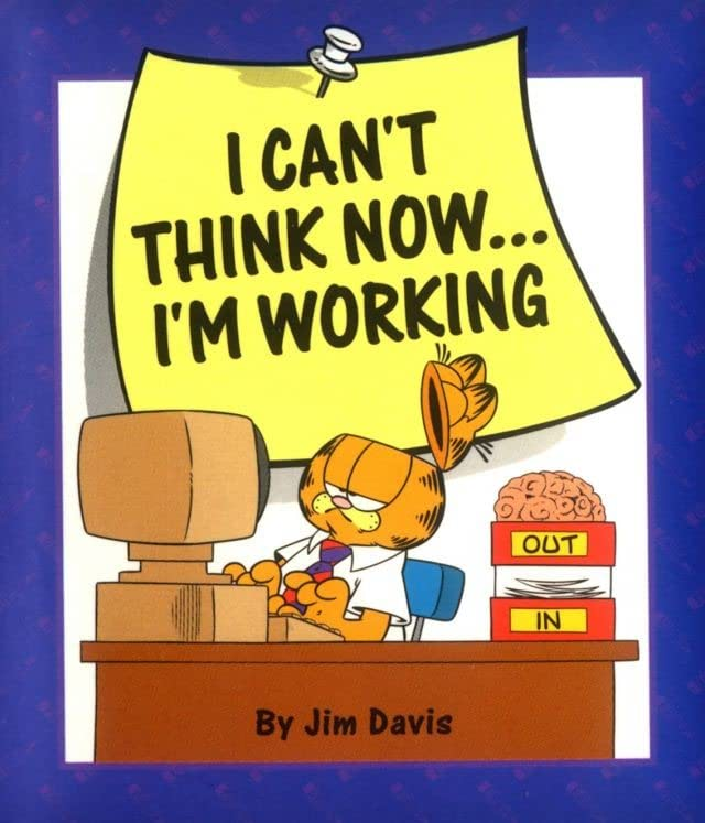 Garfield: I Can't Think Now... I'm Working