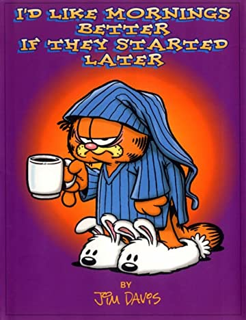 Garfield: I'd Like Mornings Better If They Started Later