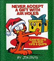 Never Accept a Gift with Air Holes: Garfields Holiday Tips & Quips