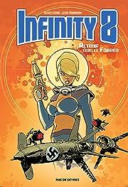 Infinity 8 Tome 2: Retour vers le fuhrër