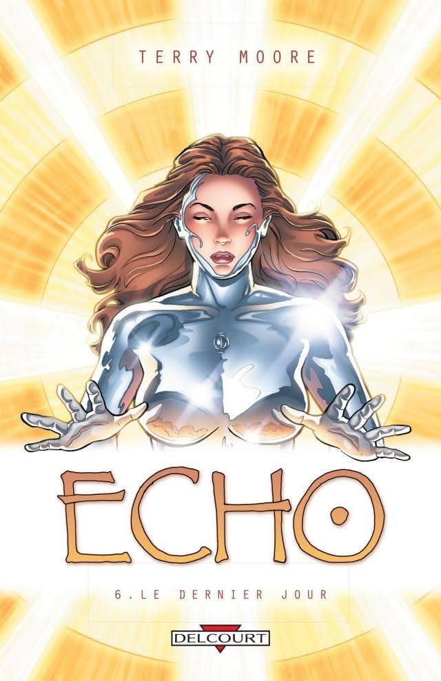 Echo Vol. 6: Le Dernier Jour