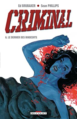 Criminal Vol. 6: Le Dernier des innocents