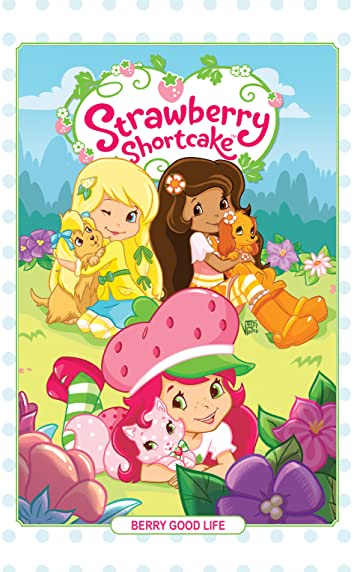 Strawberry Shortcake Vol. 3: Berry Good Life