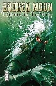 Broken Moon: Legends of the Deep #3