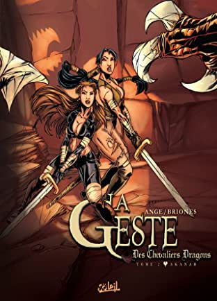 La Geste des Chevaliers Dragons Vol. 2: Akanah