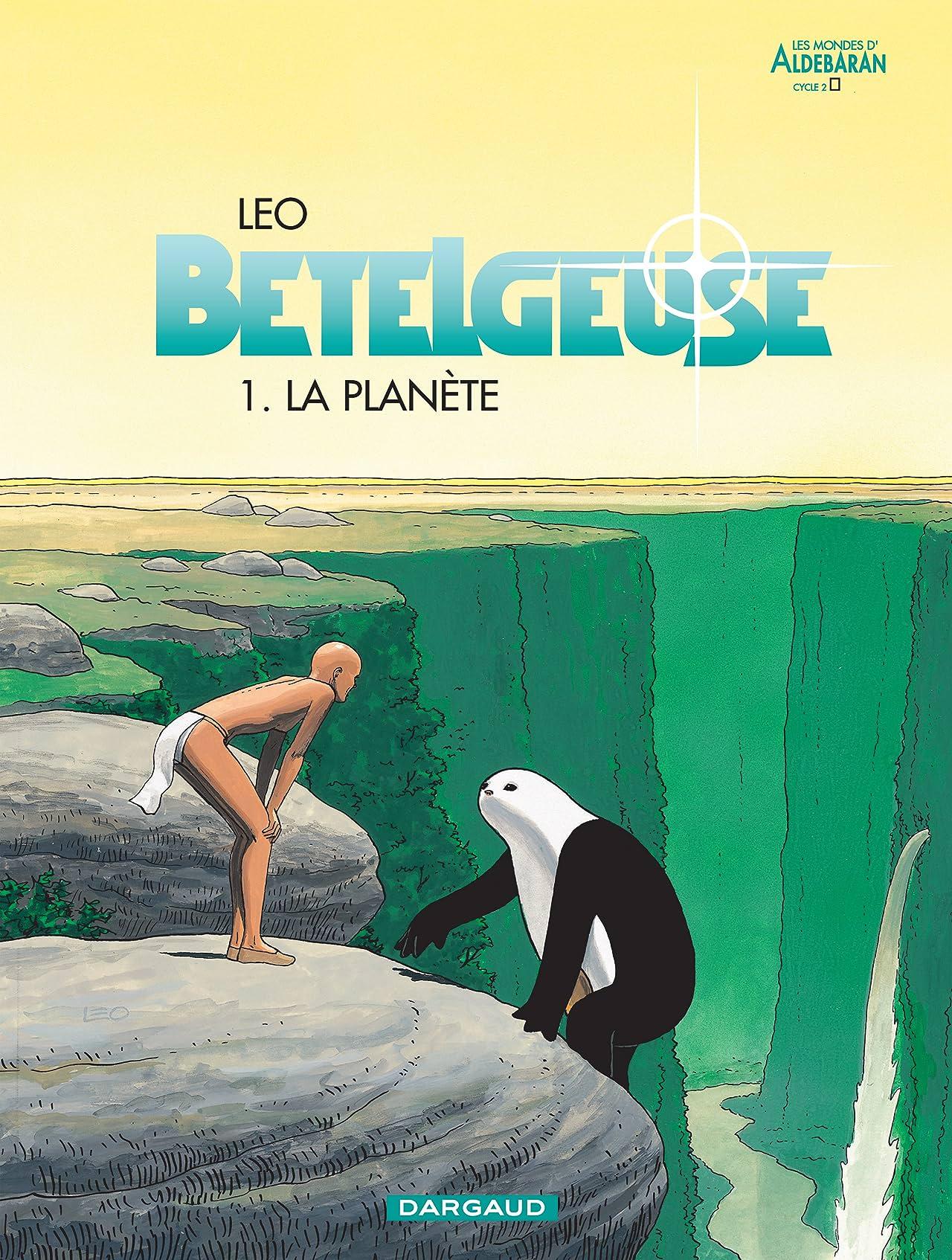Bételgeuse Vol. 1: La planète