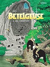 Bételgeuse Vol. 4: Les cavernes