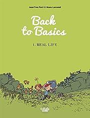 Back to Basics Vol. 1: Real life