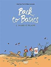 Back to Basics Vol. 2: Making plans