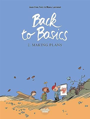Back to Basics Tome 2: Making plans